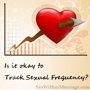 Is it ok to track sexual frequency
