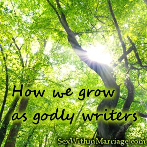 How we grow as godly writers