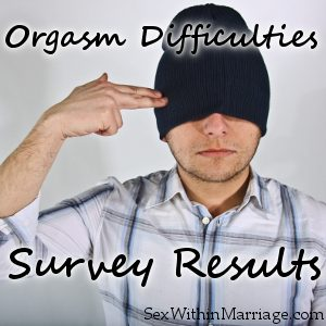 Orgasm Difficulties Survey Results
