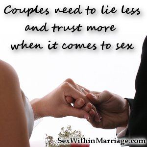 Couples need to lie less and trust more when it comes to sex