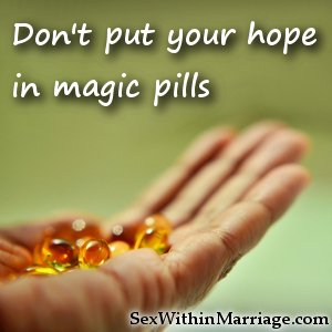 Dont put your hope in magic pills