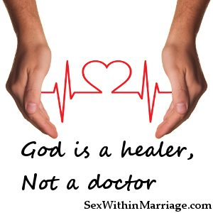 God is a healer, not a doctor