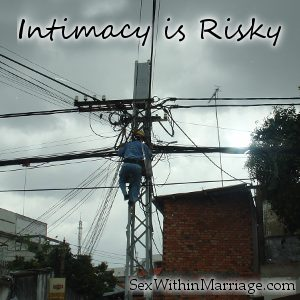 Intimacy Is Risky