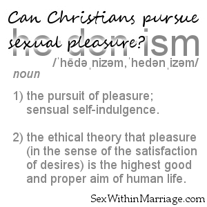 Can Christians Persue Sexual Pleasure