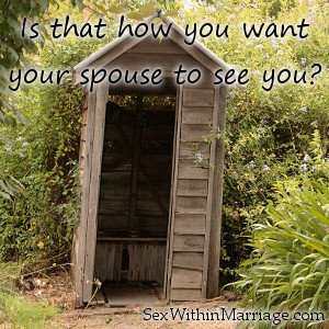 Is that how you want your spouse to see you