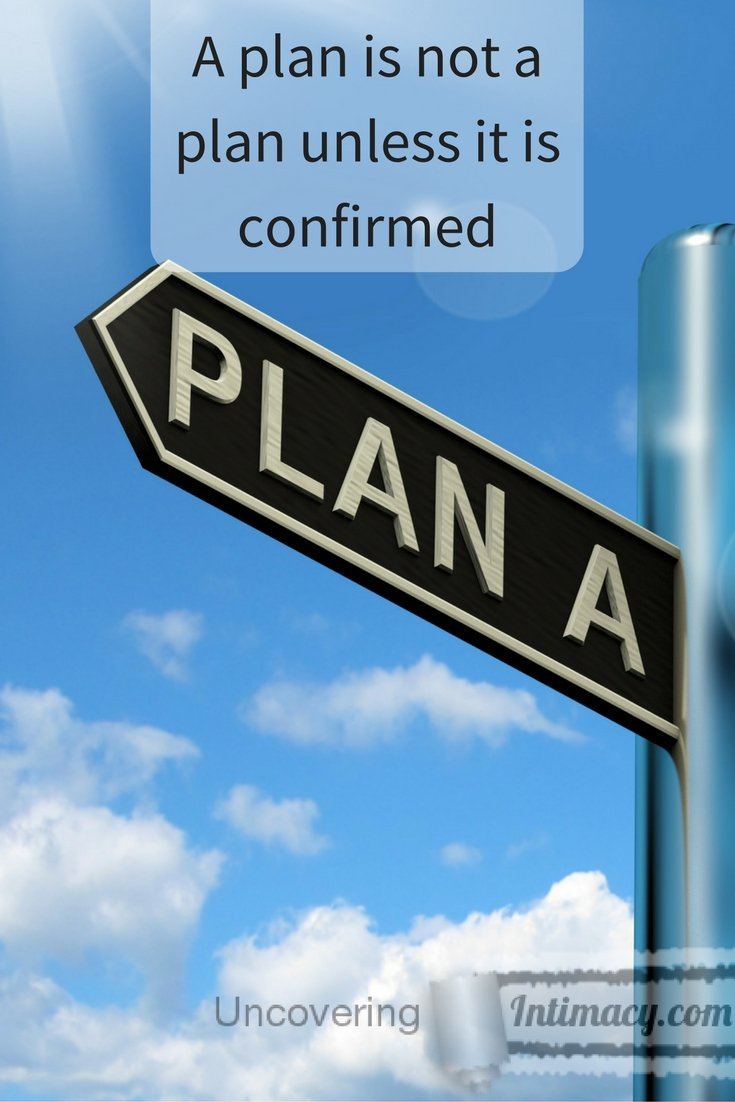A plan is not a plan unless it is confirmed (1)