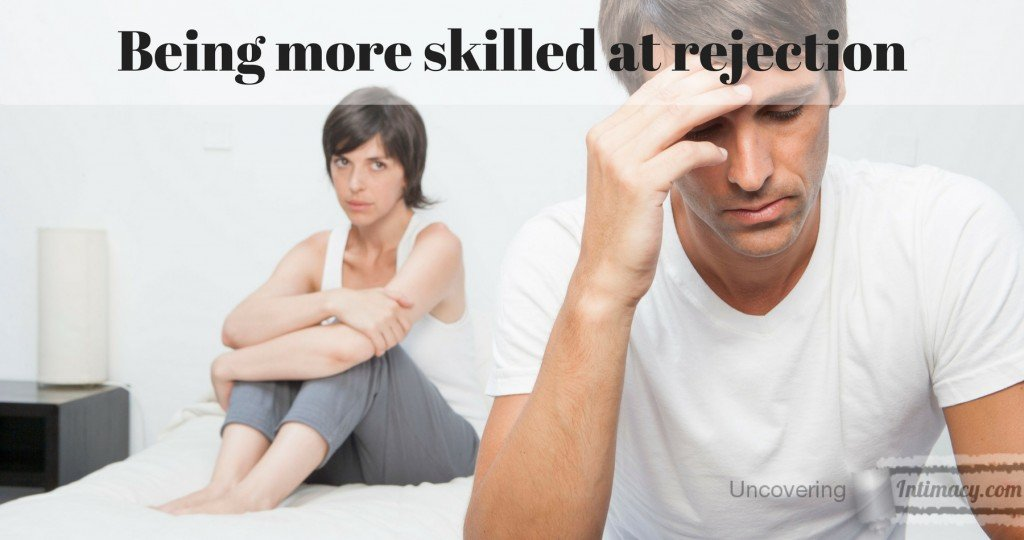 Being more skilled at rejection