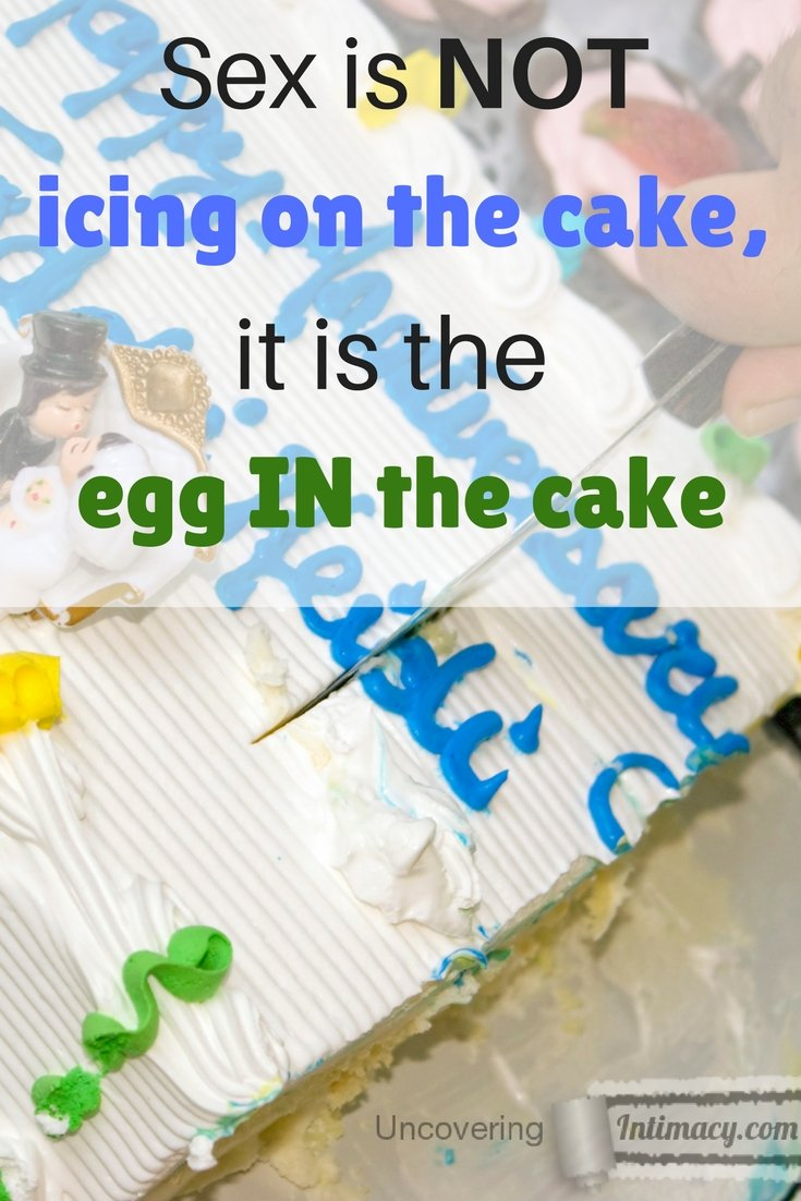 Sex is not icing on the cake