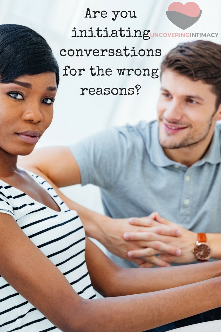 Are you initiating conversations for the wrong reasons?