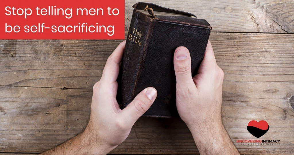 Stop telling men to be self-sacrificing