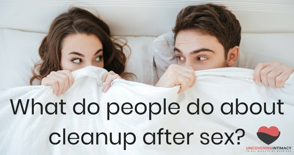 What do people do about cleanup after sex?