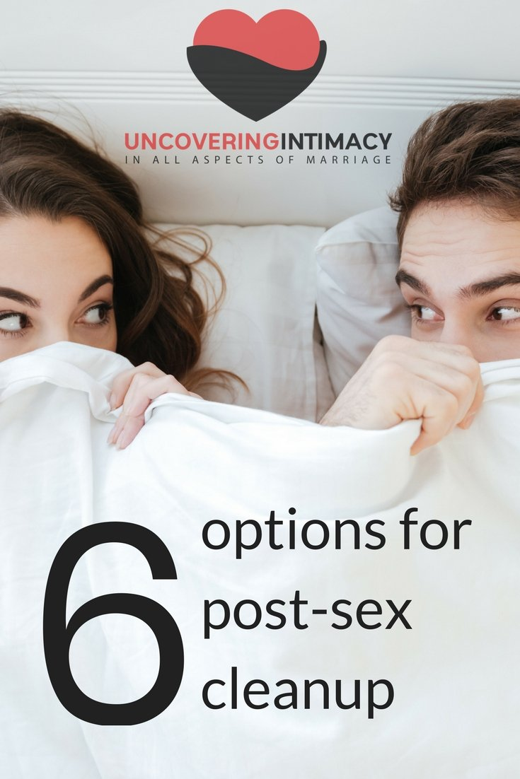 What do people do about cleanup after sex? 6 options for post-sex cleanup.