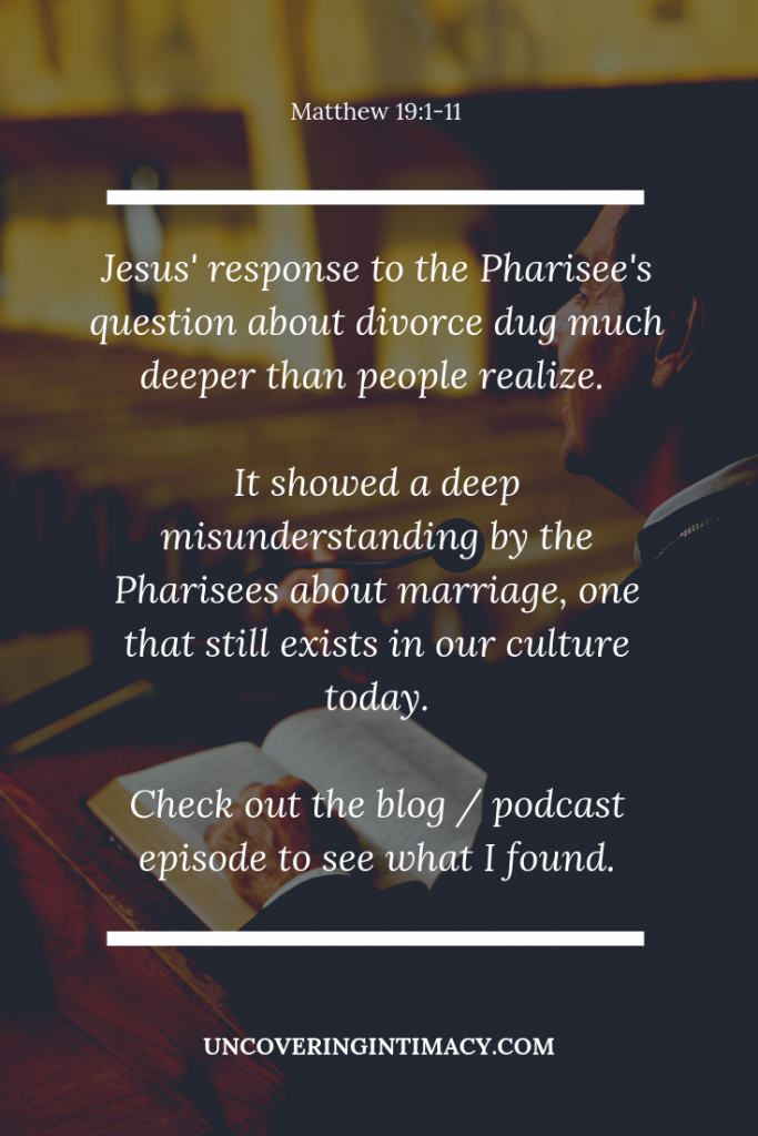 Jesus' response to the Pharisee's question about divorce dug much deeper than people realize.  It showed a deep misunderstanding by the Pharisees about marriage, one that still exists in our culture today. Check out the blog / podcast episode to see what I found.