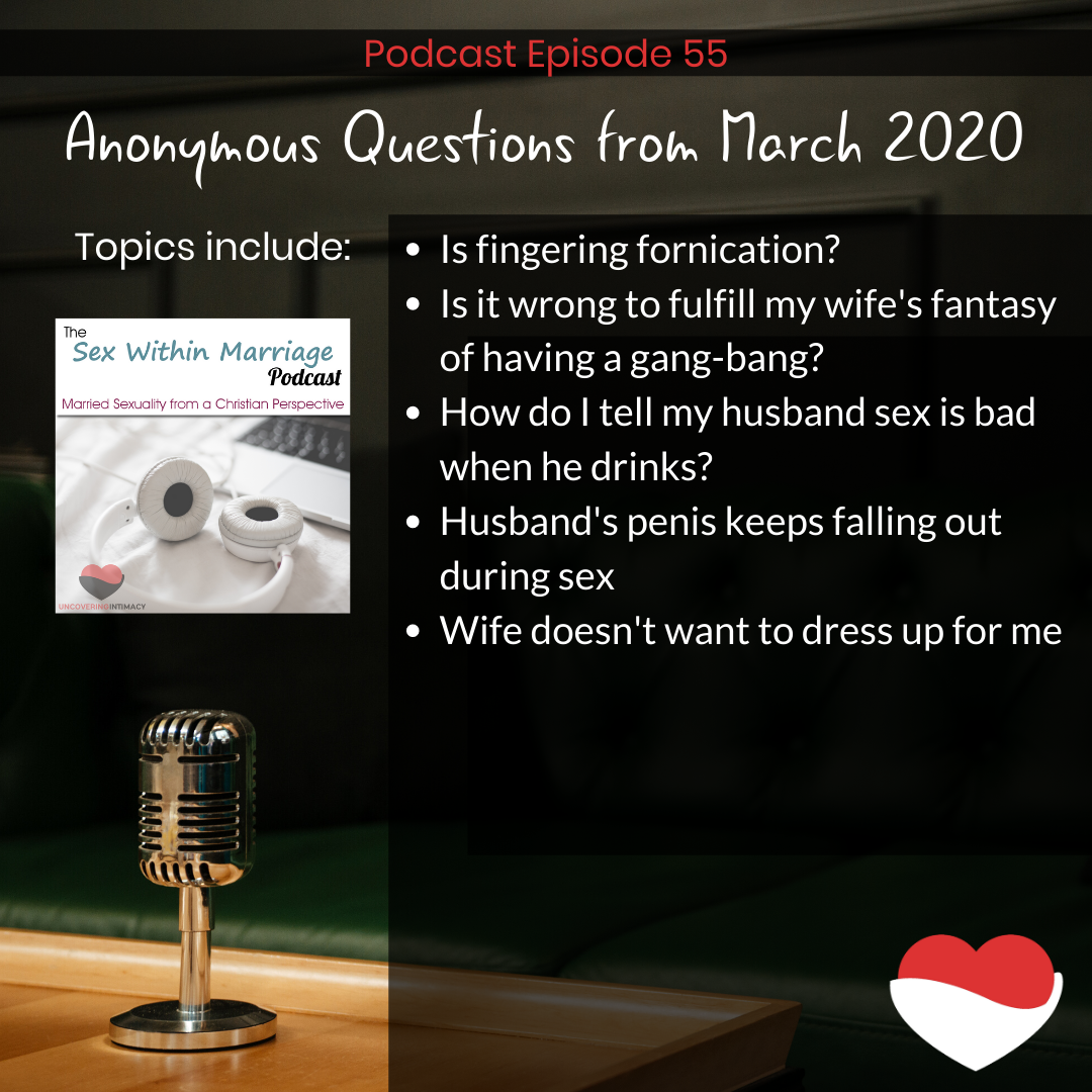 Topics include: Is fingering fornication? Is it wrong to fulfill my wife's fantasy of having a gang-bang? How to tell my husband sex is bad when he drinks? Husband's penis keeps falling out during sex Wife doesn't want to dress up for me