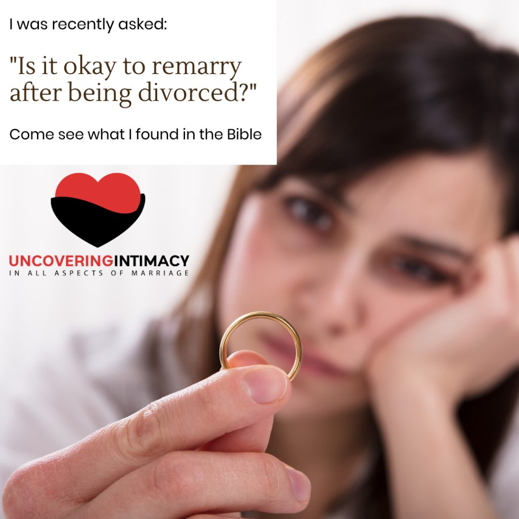 """I was recently asked, """"Is it okay to remarry after being divorced?""""  Here's what I found in the Bible."""